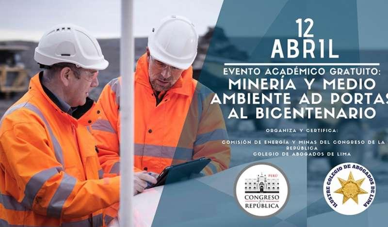 Comisión de Energía y Minas brindará evento académico gratuito sobre minería y medio ambiente ad portas al bicentenario